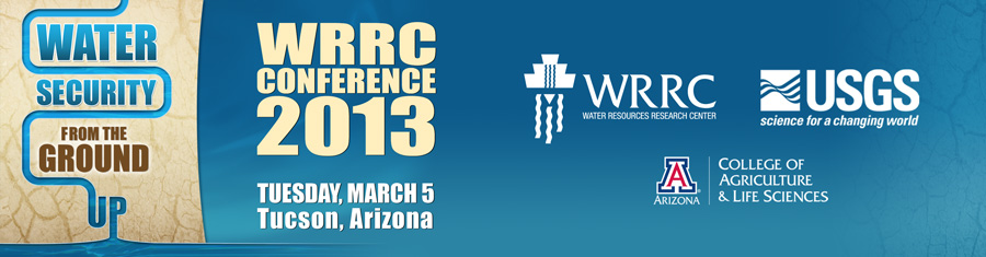 "WRRC 2013 Conference Poster: ""Water Security from the Ground Up"", with WRRC, USGS and CALS logos"